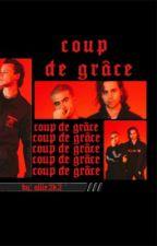 coup de grâce • spam by allie2k2