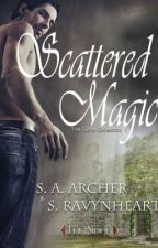 Scattered Magic (The Sidhe Urban Fantasy Series) by SAArcher
