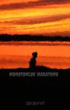 MONOTONLUK MARATONU by zgrgunel
