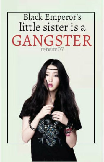 Black Emperor's little sister is a gangster!?