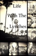 Life with The Lynches by Kaylaxxlv