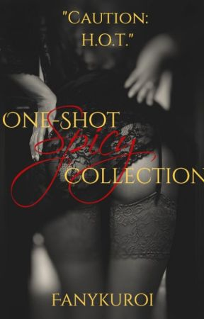 One-Shot Spicy Collection (R-18) by Fanykuroi