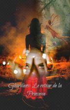 Ghardiens: Le retour de la Princesse by BlackPhnix