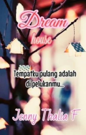Dream House by JennyThaliaF