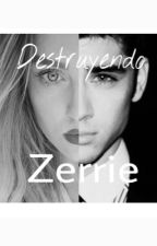 |Destruyendo Zerrie|                Primera Temporada. (Terminada) by Thisiskarma