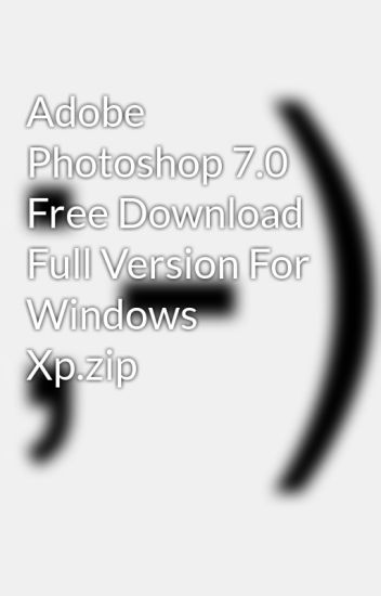 adobe photoshop 7.0 free download for windows 7 with key