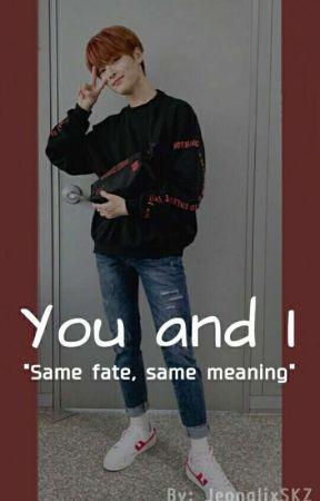 You and I || Jeongin Stray Kids - #1 - Wattpad