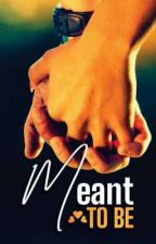 (MTB) Meant To Be (A Nigerian Story)  by olufunlola_