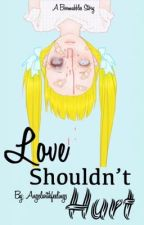Love shouldn't hurt | BOOMUBBLES  by Angelwithfeelings