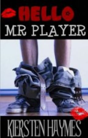 Hello Mr. Player [Revised.] by xXKrisLynnXx