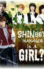 SHINee's Manager İs A Girl? (✔) by YunSuri