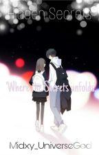 Hidden Secrets ● Book 1 (Slow Updates) by Midxy_UniverseGod
