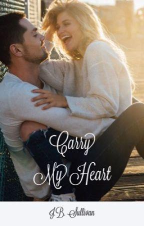 Carry My Heart by jbsullivan17
