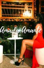 Amada Amante🔥❥ by EscritoraMaite