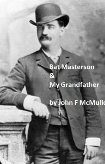 Bat Masterson -- and -- My Grandfather
