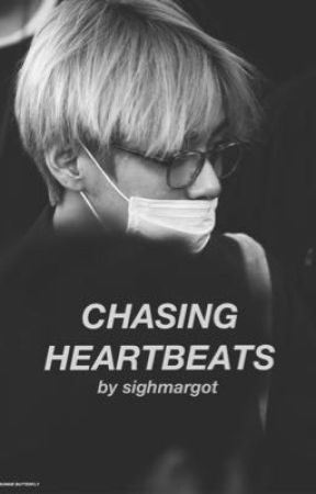 Chasing Heartbeats by sighmargot