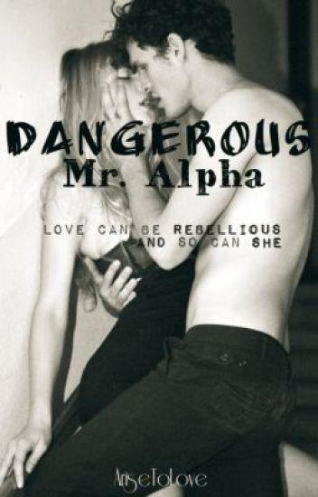 Dangerous Mr.Alpha