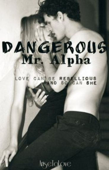 Dangerous Mr.Alpha