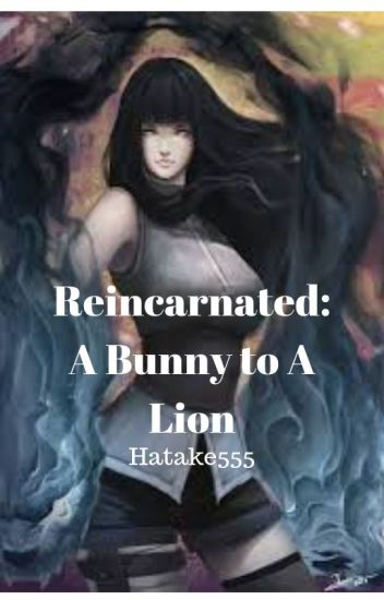 Reincarnated: A Bunny to A Lion