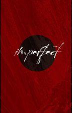 Imperfect | Dibujos y ediciones. by _-VaEh-_