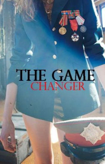The Game Changer (Completed)