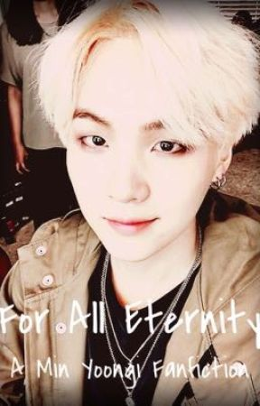 For All Eternity: A Min Yoongi X Reader Fanfiction - My