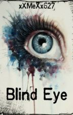 Blind Eye by xXMeXx627
