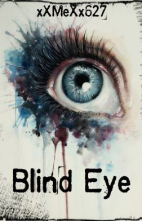Blind Eye by xXMeXx627
