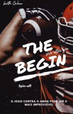 The Begin - Spin-off de after you by FaithCarlan