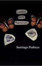 Cuentos Para Monstruos by -SN_Kaos-