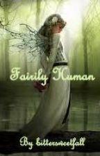 Fairly Human by bittersweetfall