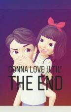 Gonna Love U Til' The End by mae_seksi
