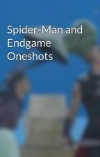 Spider-Man and Endgame Oneshots by omgiloveyou3000