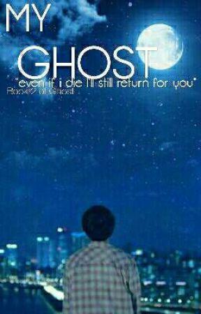 My Ghost ✔ by sleepy4mochi