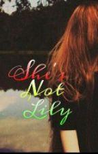 She's Not Lily (Harry Potter/ Severus Snape fan fic) by TimeLady96
