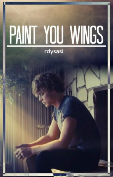 Paint You Wings // Ashton Irwin [au] (#Wattys2016)