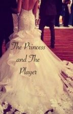 The Princess & the Player by Stateoflindsay