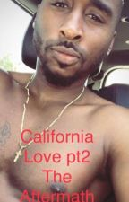 CALIFORNIA LOVE-(pt2) The Aftermath  by Heavynli