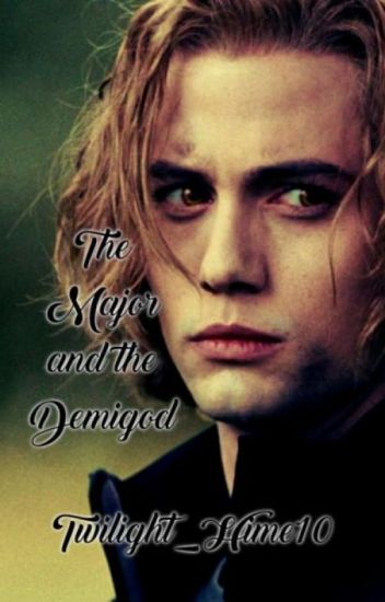 The Major and the Demigod ( Twilight/Percy Jackson Fanfic)