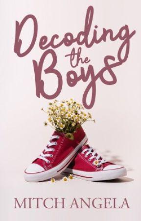 Decoding The Boys   BK 1 - ✔   BK 2 - Ongoing   Wattys 2018 Winner by cappuchienooo