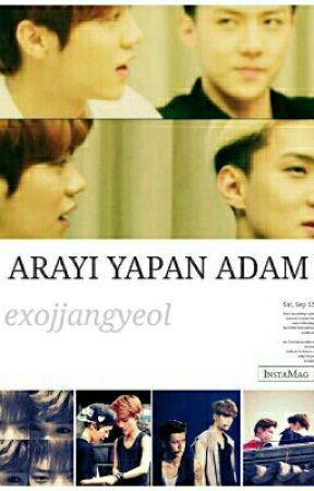 ARAYI YAPAN ADAM by exojjangyeol