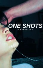 one shots by gagmebabes