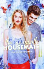 The six-month housemate by The_Rugbywoman