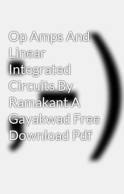 Op Amp And Linear Integrated Circuits By Gayakwad Pdf