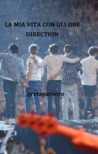 La mia vita con i One Direction by Gretagarnero