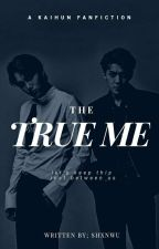 The True Me ¦  [KAIHUN]✔[COMPLETE] by shxnwu