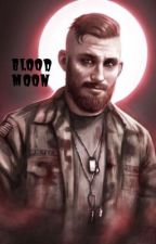 Blood Moon - Jacob Seed X Reader  by bleeding_hearts135