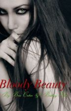 Bloody Beauty by Bria17Cutrer