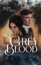 The Grey Blood #2 ✓ by Kiahni_C