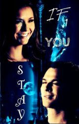 If you Stay (Delena) by Delena_warrior